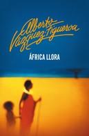 Alberto Vázquez-Figueroa: África llora
