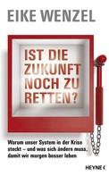Eike Wenzel: Ist die Zukunft noch zu retten?