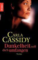 Carla Cassidy: Dunkelheit soll dich umfangen ★★★★