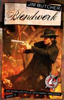 Jim Butcher: Harry Dresden 15 - Blendwerk ★★★★★