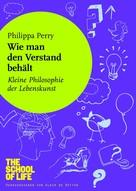 Philippa Perry: Wie man den Verstand behält ★★★★★