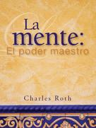 Charles Roth: La mente