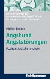 Angst und Angststörungen - Psychoanalytische Konzepte