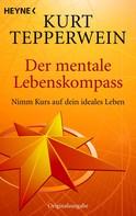 Kurt Tepperwein: Der mentale Lebenskompass