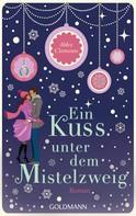 Abby Clements: Ein Kuss unter dem Mistelzweig ★★★★