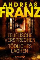 Andreas Franz: Teuflische Versprechen / Tödliches Lachen ★★★★