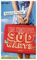 Katarina Fischer: Im Zweifel südwärts ★★★