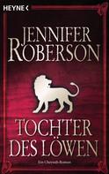 Jennifer Roberson: Die Tochter des Löwen ★★★★★