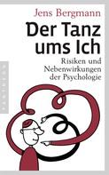 Jens Bergmann: Der Tanz ums Ich ★★★★