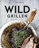 Tom Heinzle: Wild grillen ★★★★★