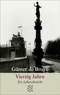 Günter de Bruyn: Vierzig Jahre ★★★★