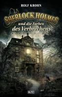 Ralf Krohn: Sherlock Holmes - Neue Fälle 19: Sherlock Holmes und die Farben des Verbrechens ★★★★