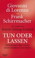 Frank Schirrmacher: Tun oder Lassen ★★★★