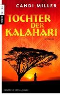 Candi Miller: Tochter der Kalahari
