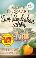 Brigitte D'Orazio: Zum Verlieben schön: Vier Romane in einem Band ★★★