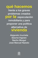 Alejandro Inurrieta: Qué hacemos por la vivienda