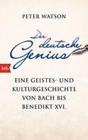 Peter Watson: Der deutsche Genius ★★★★