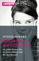 """Svenja Hofert: """"Am besten wirst du Arzt"""" ★★★★"""