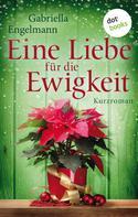 Gabriella Engelmann: Eine Liebe für die Ewigkeit ★★★