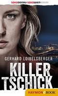 Gerhard Loibelsberger: Killer-Tschick ★★★★
