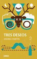 Andreu Martín Farrero: Tres deseos