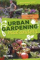 Benjamin Vogt: Urban Gardening mal anders