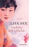 Lisa See: Tochter des Glücks ★★★★