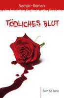 Beth St. John: Tödliches Blut ★★★★
