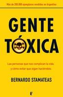 Bernardo Stamateas: Gente tóxica