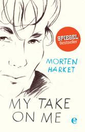 My Take on Me - Autobiografie