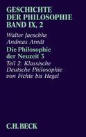 Walter Jaeschke: Geschichte der Philosophie Bd. 9/2: Die Philosophie der Neuzeit 3