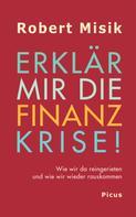 Robert Misik: Erklär mir die Finanzkrise! ★★★