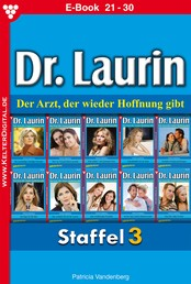 Dr. Laurin Staffel 3 – Arztroman - E-Book 21-30