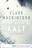 Clare Mackintosh: Meine Seele so kalt ★★★★★