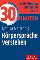 Monika Matschnig: 30 Minuten Körpersprache verstehen ★★★