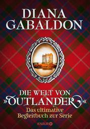 """Die Welt von """"Outlander"""" - Das ultimative Begleitbuch zur Serie"""