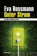 Eva Rossmann: Unter Strom ★★★★★