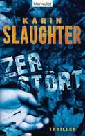 Karin Slaughter: Zerstört ★★★★