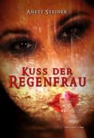 Anett Steiner: Kuss der Regenfrau ★★★