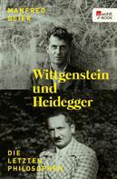 Manfred Geier: Wittgenstein und Heidegger