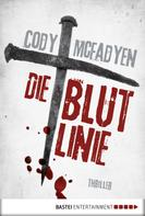 Cody Mcfadyen: Die Blutlinie - 1. Fall für Smoky Barrett ★★★★★