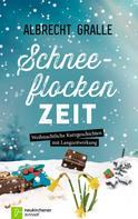 Albrecht Gralle: Schneeflockenzeit ★★★★