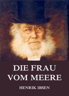 Henrik Ibsen: Die Frau vom Meere ★★★★