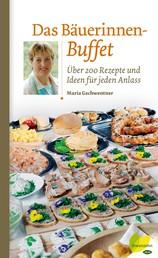 Das Bäuerinnen-Buffet - Über 200 Rezepte und Ideen für jeden Anlass
