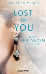 Lost in you. Süßes Verlangen - Erotischer Roman