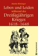 Werner Rockstuhl: Leben und Leiden während des Dreissigjährigen Krieges (1618-1648) ★