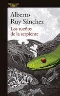 Alberto Ruy Sánchez: Los sueños de la serpiente