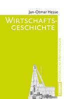 Jan-Otmar Hesse: Wirtschaftsgeschichte