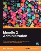 Alex Buchner: Moodle 2.0 Administration
