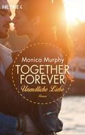 Monica Murphy: Unendliche Liebe ★★★★★